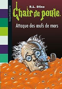 """Afficher """"Chair de poule Attaque des oeufs de Mars (L')"""""""