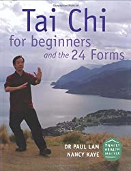 Tai Chi for Beginners: The 24 Forms and Beyond