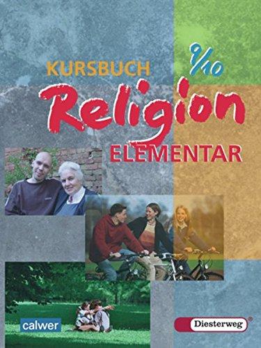 Kursbuch Religion Elementar: Schülerband 9 / 10