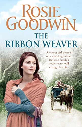 The Ribbon Weaver: A young girl's sparkling future is thwarted by a devastating secret by [Goodwin, Rosie]