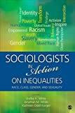 Sociologists in Action on Inequalities: Race, Class, Gender, and Sexuality by unknown(2014-05-30)