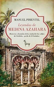 Leyendas de Medina Azahara (Al Ándalus) de [Pimentel, Manuel]
