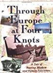 Through Europe at Four Knots: A Tale...