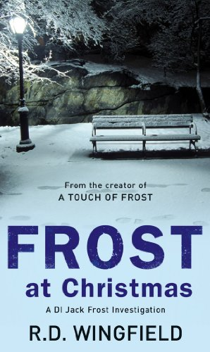 Frost At Christmas: (DI Jack Frost Book 1) by R. D. Wingfield