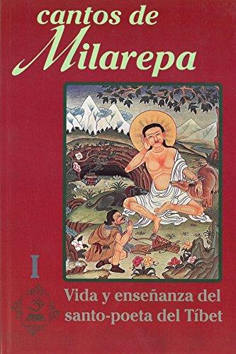 Cantos de Milarepa. Tomo I. Vida y enseñanza del santo-poeta del Tíbet