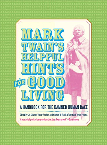 Mark Twain′s Helpful Hint for Good Living - A Handbook for the Damned Human Race (Jumping Frogs, Band 2) -
