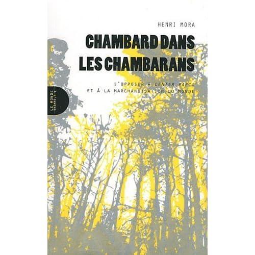 Chambard dans les Chambarans : S'opposer à Center Parcs et à la marchandisation du monde de Henri Mora (12 septembre 2011) Broché