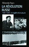 La Révolution russe - 1891-1924:la tragédie d'un peuple