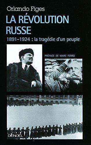 La Révolution russe: 1891-1924:la tragédie d'un peuple