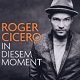 In Diesem Moment by Roger Cicero (2011-08-03)
