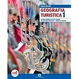 Geografia turistica. Con espansione online. Per le Scuole superiori: 1