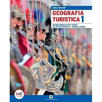 Geografia Turistica. Per Le Scuole Superiori. Con Espansione Online: 1