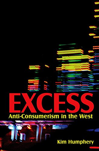 [(Excess : Anti-consumerism in the West)] [By (author) Kim Humphery] published on (December, 2009)