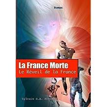 La France Morte: Le Reveil de La France.