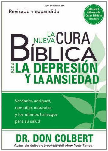 La Nueva Cura Biblica Para la Depresion y Ansiedad = The New Bible Cure for Depression and Anxiety (Cura Biblica / Bible Cure)