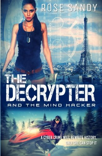 the-decrypter-and-the-mind-hacker-a-calla-cress-techno-thriller-calla-cress-techno-thriller-series