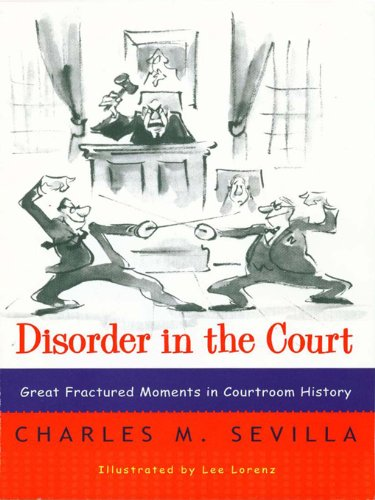 Disorder in the Court: Great Fractured Moments in Courtroom History (English Edition)