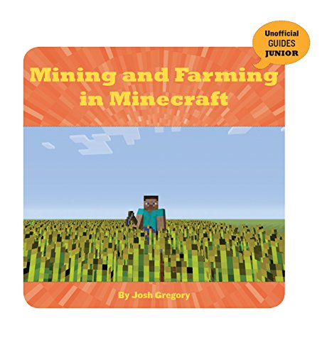 Mining and Farming in Minecraft (21st Century Skills Innovation Library: Unofficial Guides Junior) (English Edition) por Josh Gregory