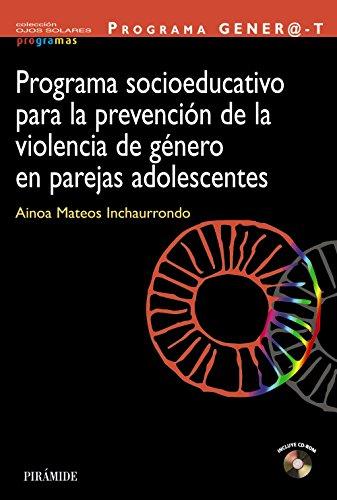 Descargar Libro Programa Socioeducativo Para La Prevención De La Violencia De Género En Parejas Adolescentes (Ojos Solares - Programas) de Ainoa Mateos