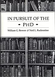 In Pursuit of the Ph.D by William G. Bowen (1992-02-04)