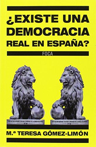¿Existe una democracia real en España? : experiencias de una diputada que quiso ser libre por María Teresa Gómez-Limón