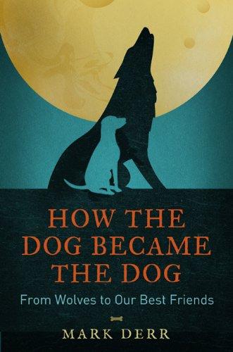 How the Dog Became the Dog por Mark Derr