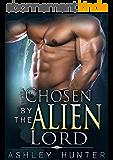 Romance: Alien Romance: Chosen By The Alien Lord: BBW Alien Romance (Alien Abduction, Alien Invasion Romance, BBW) (Rusneon Mates Book 1) (English Edition)