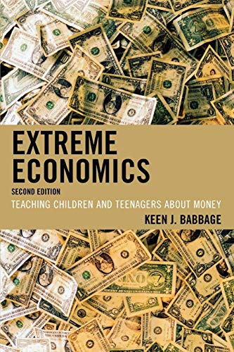 Extreme Economics: Teaching Children and Teenagers about Money por Keen J. Babbage