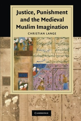 Justice, Punishment and the Medieval Muslim Imagination (Cambridge Studies in Islamic Civilization)