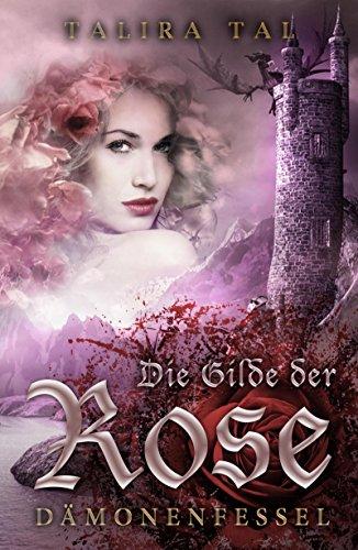 Die Gilde der Rose: Dämonenfessel -