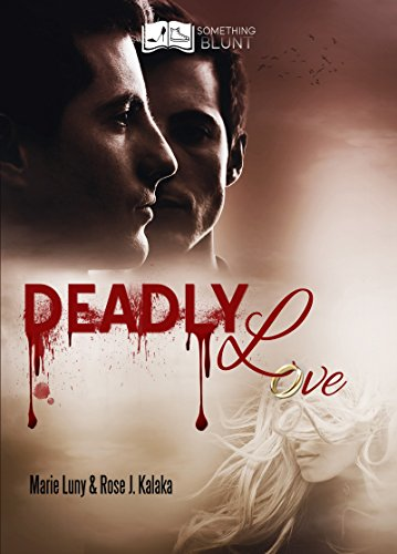 Deadly Love  - Marie Luny & Rose J. Kalaka