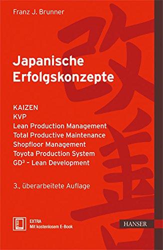 Japanische Erfolgskonzepte: KAIZEN, KVP, Lean Production Management, Total Productive Maintenance Shopfloor Management,...