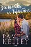 Front cover for the book Six Months in Montana (Montana Sweet Western Romance, #1) by Pamela M. Kelley