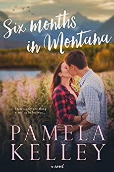 Six Months in Montana (Montana Sweet Western Romance Series, Book 1) par [Kelley, Pamela M.]