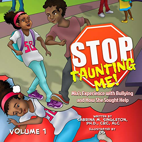 Stop Taunting Me!: Mia's Experience with Bullying and How She Sought Help (Mia's Bullying Experience Series Book 1) (English Edition)