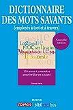 Dictionnaire des mots savants employés à tort et à travers (Bibliomnibus Humour) (French Edition)