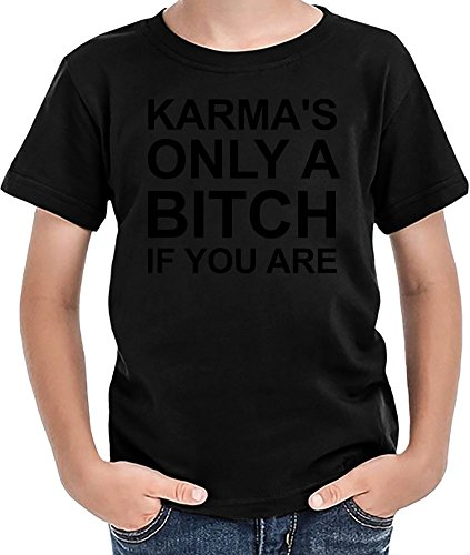Karma's Only A Bitch If You Are Funny Slogan T-shirt per ragazzi 12+ yrs