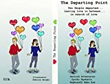 The Departing Point: 'Two people departed...in search of love...leaving love in between' (English Edition)