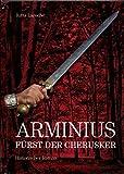 Arminius: Fürst der Cherusker - Jutta Laroche