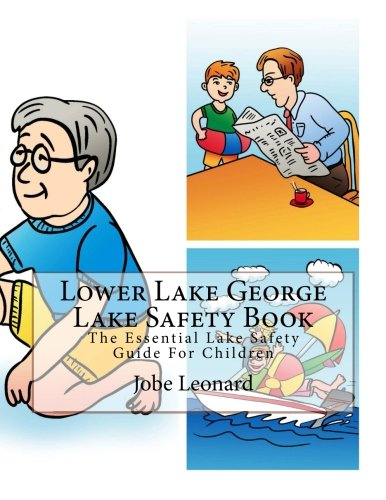 Lower Lake George Lake Safety Book: The Essential Lake Safety Guide For Children
