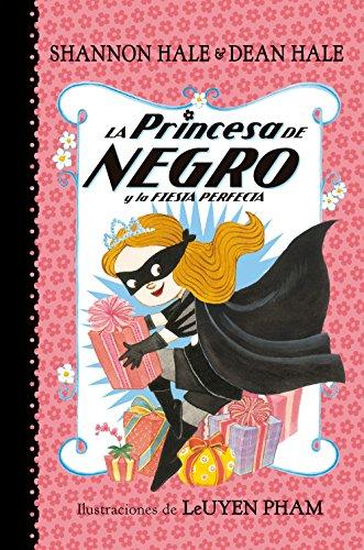 La Princesa de Negro y La Fiesta Perfecta (La Princesa de Negro 2)/The Princess in Black and the Perfect Princess Party (the Princess in Black, Book ... de Negro 2 / The Princess in Black (Book 2))
