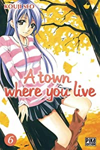 A town where you live Edition simple Tome 6