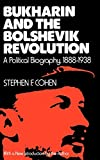 Bukharin and the Bolshevik Revolution: A Political Biography, 1888-1938 by Stephen F. Cohen front cover