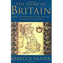 The Story of Britain: From the Romans to the Present, a Narrative History