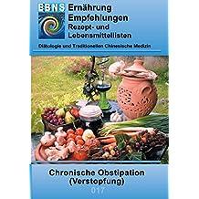 Ernährung bei Chronischer Obstipation (Verstopfung): Diätetik - Gastrointestinaltrakt - Dünndarm und Dickdarm - Chronische Obstipation (Verstopfung) (EBNS Ernährungsempfehlungen)