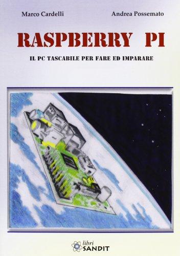 RASPBERRY PI - IL PC TASCABILE PER FARE