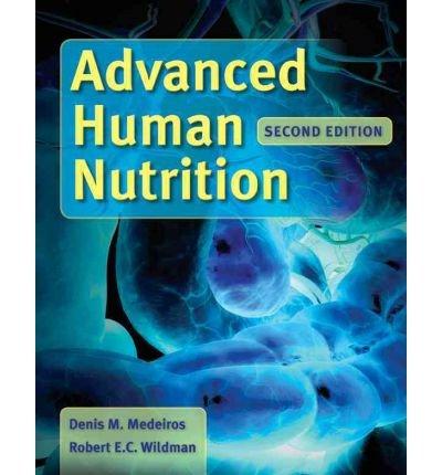 [(Advanced Human Nutrition)] [Author: Denis M. Medeiros] published on (April, 2011)