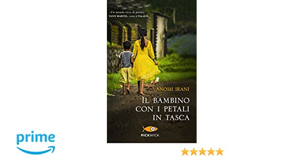 quality design cadfc 15dd6 Amazon.it: Il bambino con i petali in tasca: 1 - Anosh Irani ...
