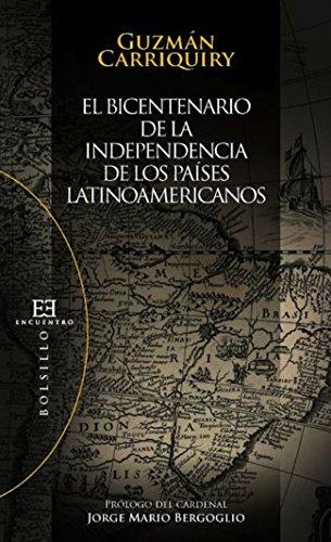 El bicentenario de la independencia de los países latinoamericanos: Ayer y hoy (Bolsillo nº 87) por Guzmán Carriquiry Lecour