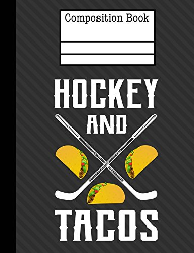 Hockey And Tacos Composition Notebook - 5x5 Quad Ruled: 7.44 x 9.69 - 200 Pages - School Student Teacher Office
